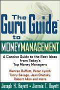 Guru Guide to Money Management The Best Advice from Top Financial Thinkers on Managing Your ...