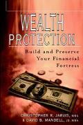 Wealth Protection Build and Preserve Your Financial Fortress