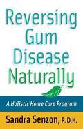 Reversing Gum Disease Naturally A Holistic Home Care Program