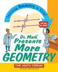 Dr. Math Presents More Geometry Learning Geometry is Easy! Just Ask Dr. Math!