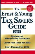 Ernst & Young Tax Saver's Guide 2003