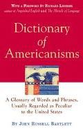 Dictionary of Americanisms A Glossary of Words and Phrases Usually Regarded As Peculiar to t...