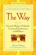 Way Using the Wisdom of Kabbalah for Spiritual Transformation and Fulfillment