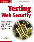 Testing Web Security Assessing the Security of Web Sites and Applications