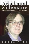 Accidental Zillionaire Demystifying Paul Allen
