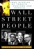 Wall Street People True Stories of Today's Masters and Moguls