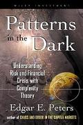 Patterns in the Dark Understanding Risk and Financial Crisis With Complexity Theory