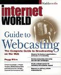 Internet World Guide to Webcasting