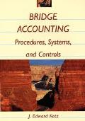 Bridge Accounting Procedures, Systems, and Controls