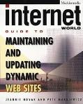 Internet World Guide to Maintaining and Updating Dynamic Web Sites - Jeannie Novak - Paperback