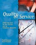 Quality of Service Delivering Qos on the Internet and in Corporate Networks