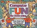 Computer Fun for Everyone Great Things to Do and Make With Any Computer