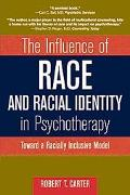 Influence of Race and Racial Identity in Psychotherapy Toward a Racially Inclusive Model