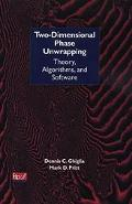 Two-Dimensional Phase Unwrapping Theory, Algorithms, and Software