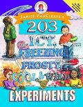 Janice Vancleave's 203 Icy, Freezing, Frosty, Cool & Wild Experiments