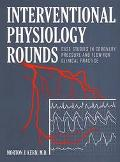 Interventional Physiology Rounds: Case Studies in Coronary Pressure and Flow for Clinical Pr...