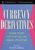 Currency Derivatives Pricing Theory, Exotic Options, and Hedging Applications