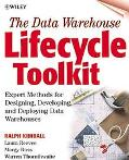 Data Warehouse Lifecycle Toolkit Expert Methods for Designing, Developing, and Deploying Dat...