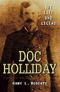 Doc Holliday The Life And Legend