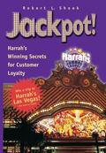Jackpot! Harrah's Winning Secrets for Customer Loyalty