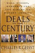 Deals of the Century Wall Street, Mergers, and the Making of Modern America