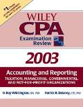 Wiley Cpa Examination Review 2003, Accounting and Reporting Taxation, Managerial, Government...