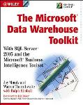 Microsoft Data Warehouse Toolkit With SQL Server 2005 and the Microsoft Business Intelligenc...