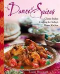 Dance Of Spices Classic Indian Cooking For Today's Home Kitchen
