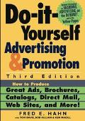 Do-It-Yourself Advertising and Promotion How to Produce Great Ads, Brochures, Catalogs, Dire...