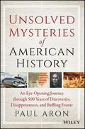 Unsolved Mysteries of American History An Eye-Opening Journey Through 500 Years of Discoveri...