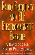 Radio-Frequency and Elf Electromagnetic Energies A Handbook for Health Professionals