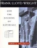Frank Lloyd Wright and the Meaning of Materials