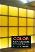 Color, Environment, and Human Response An Interdisciplinary Understanding of Color and Its U...