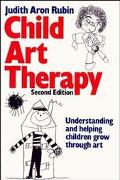 Child Art Therapy Understanding and Helping Children Grow Through Art