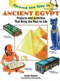 Spend the Day in Ancient Egypt Projects and Activities That Bring the Past to Life