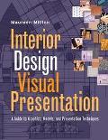 Interior Design Visual Presentation: A Guide to Graphics, Models, and Presentation Techniques