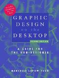Graphic Design on the Desktop A Guide for the Non-Designer