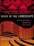 Brick in the Landscape A Practical Guide to Specification and Design