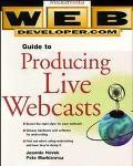 Web Developer.Com Guide to Producing Live Webcasts - Jeannie Novak - Paperback