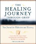 Healing Journey Through Grief Your Journal for Reflection and Recovery