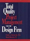 Total Quality Project Management for the Design Firm How to Improve Quality, Increase Sales,...