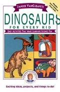 Janice Vancleave's Dinosaurs for Every Kid Easy Activities That Make Learning Science Fun