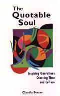 Quotable Soul Inspiring Quotations Crossing Time and Culture
