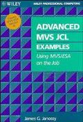 Advanced MVS JCL Examples: Using MVS/Esa on the Job - James G. Janossy - Paperback