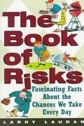 The Book of Risks: Fascinating Facts About the Chances We Take Everyday - Larry Laudan - Pap...