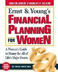 Ernst & Young's Financial Planning for Women A Woman's Guide to Money for All of Life's Majo...