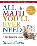 All the Math You'll Ever Need A Self-Teaching Guide