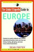 Global Etiquette Guide to Europe Everything You Need to Know for Business and Travel Success