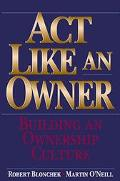 Act Like an Owner Building an Ownership Culture