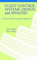 Fuzzy Control Systems Design and Analysis A Linear Matrix Inequality Approach